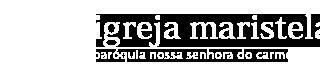 Igreja Maristela - Paróquia Nossa Senhora do Carmo